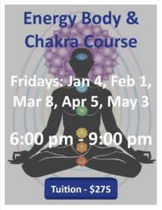 Energy Body and Chakra Course; Fridays Jan-May 2019; Tuition $275
